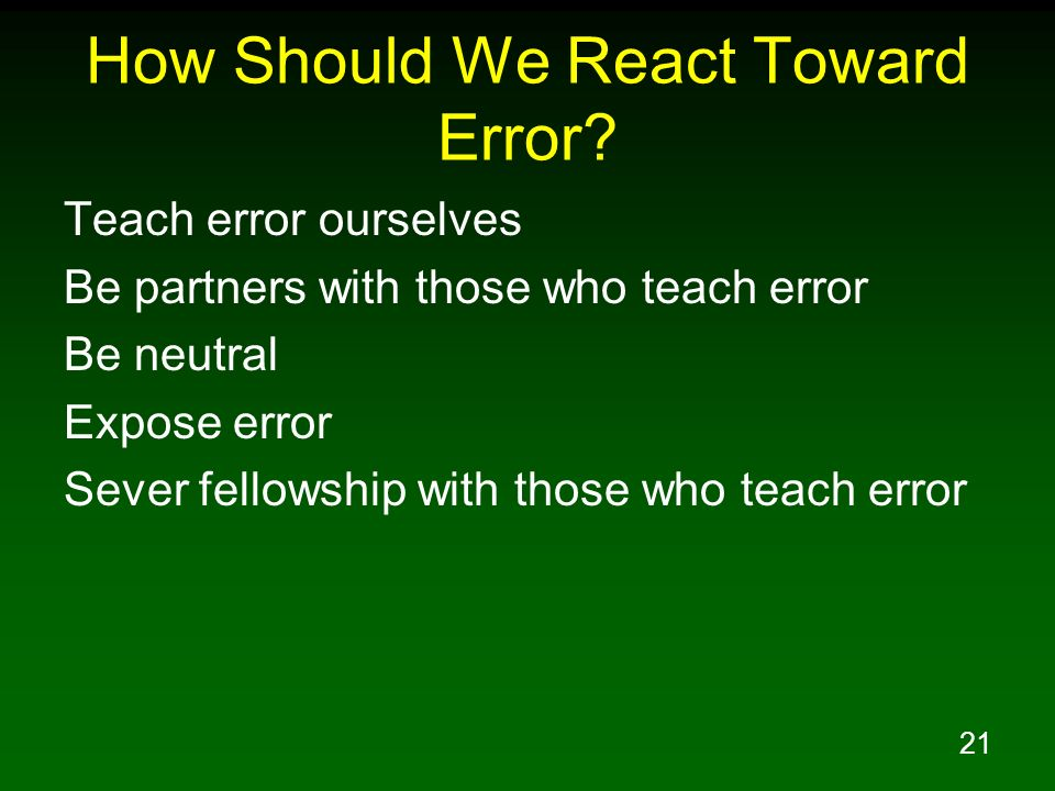 How Should We React Toward Error