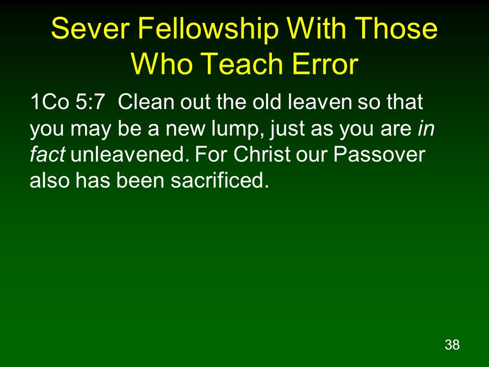 Sever Fellowship With Those Who Teach Error