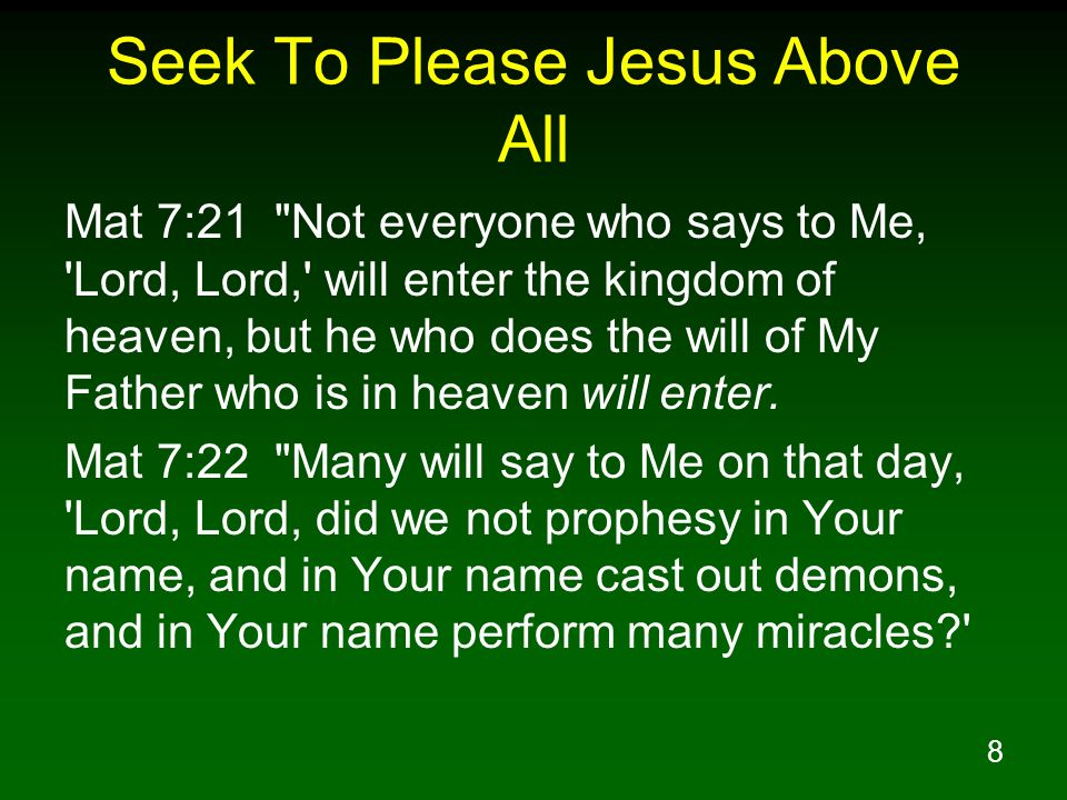 Seek To Please Jesus Above All