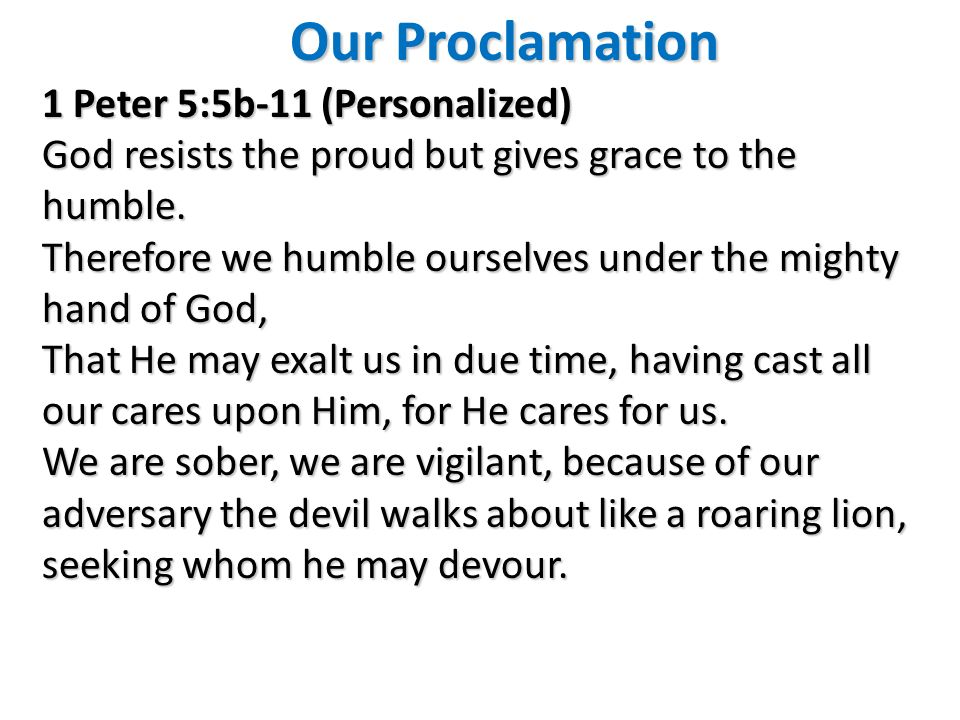 Our Proclamation 1 Peter 5:5b-11 (Personalized)