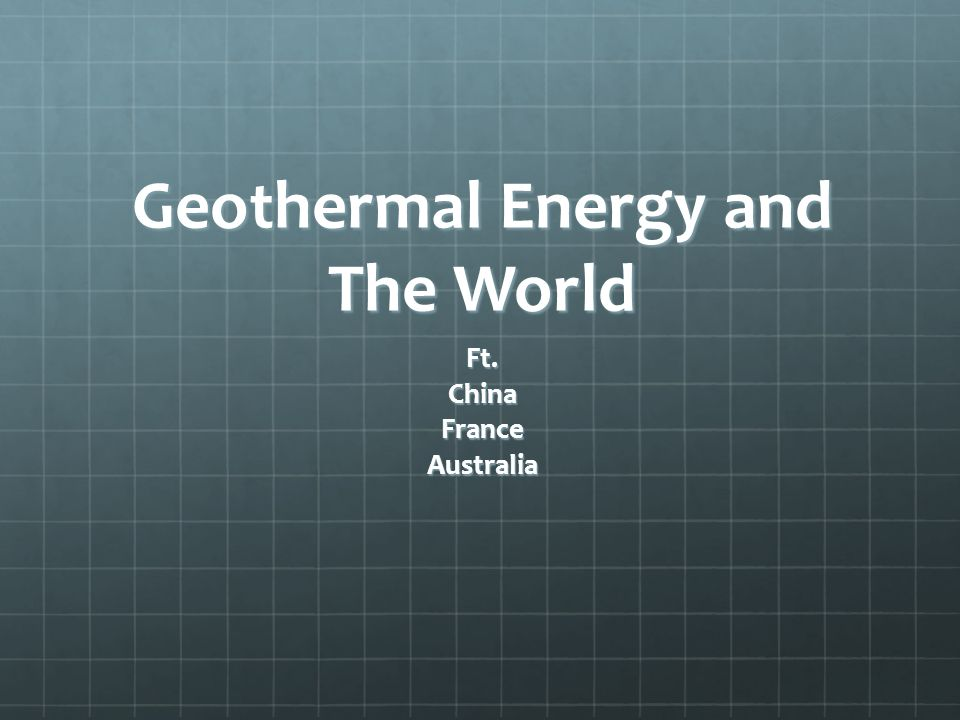 Geothermal Energy and The World