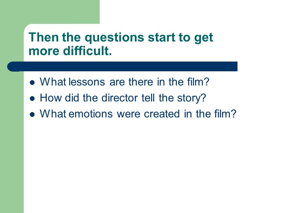 Then the questions start to get more difficult.