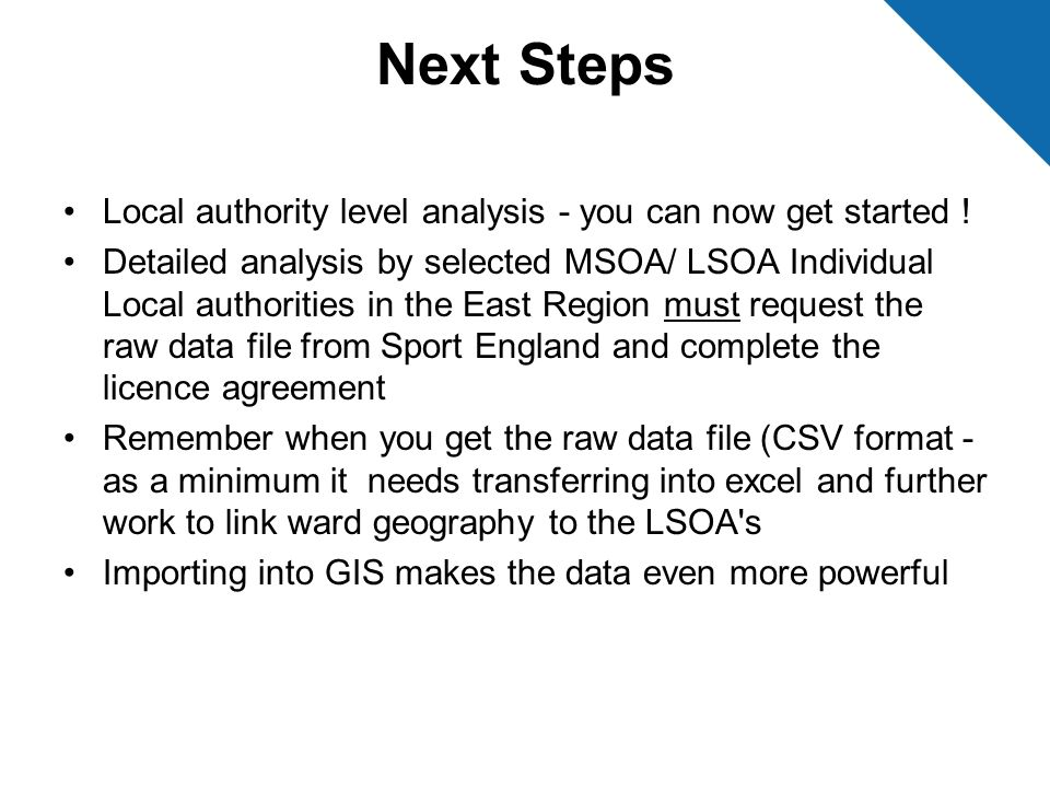 Next Steps Local authority level analysis - you can now get started !