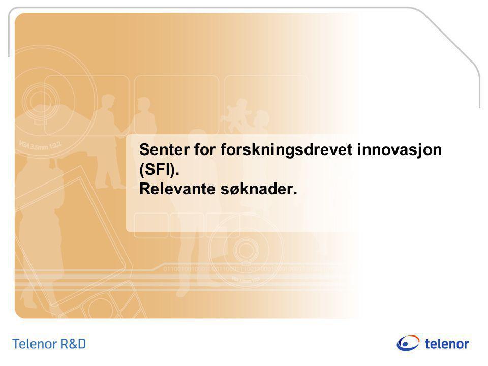 Senter for forskningsdrevet innovasjon (SFI). Relevante søknader.