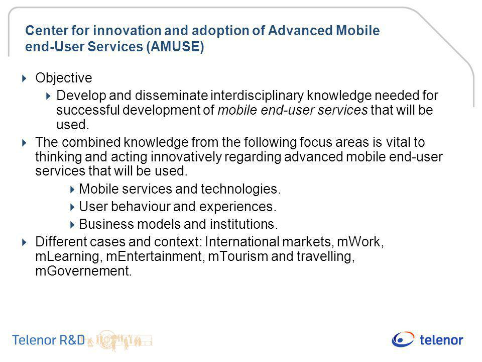 Center for innovation and adoption of Advanced Mobile end-User Services (AMUSE)