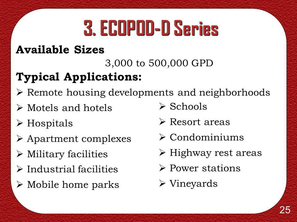 3. ECOPOD-D Series Available Sizes Typical Applications: