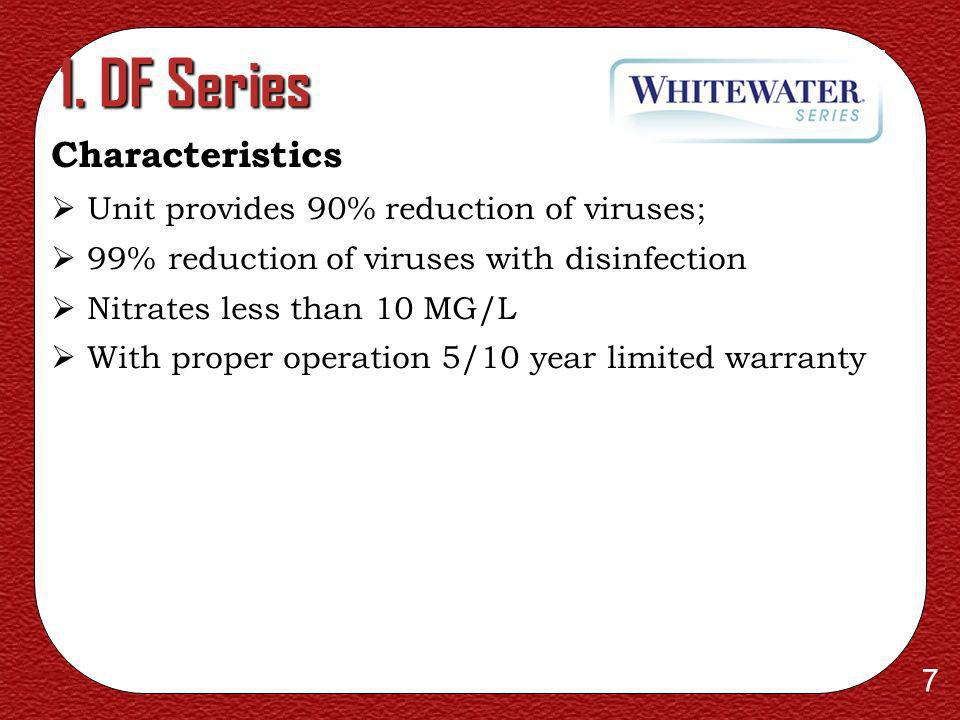 1. DF Series Characteristics Unit provides 90% reduction of viruses;