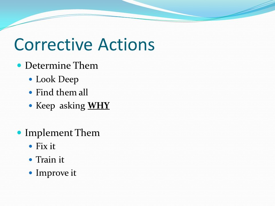 Corrective Actions Determine Them Implement Them Look Deep