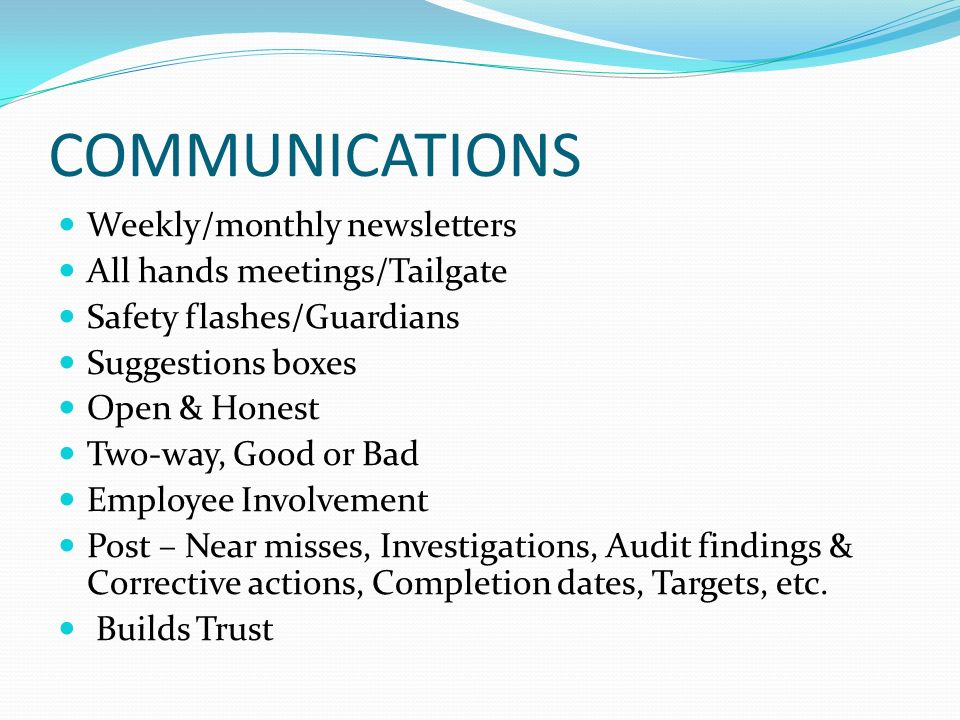 COMMUNICATIONS Weekly/monthly newsletters All hands meetings/Tailgate