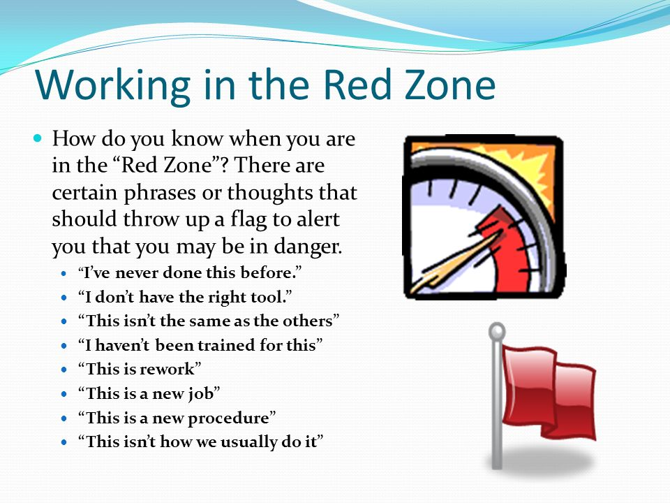 Working in the Red Zone