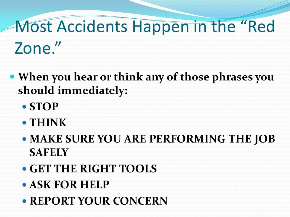 Most Accidents Happen in the Red Zone.