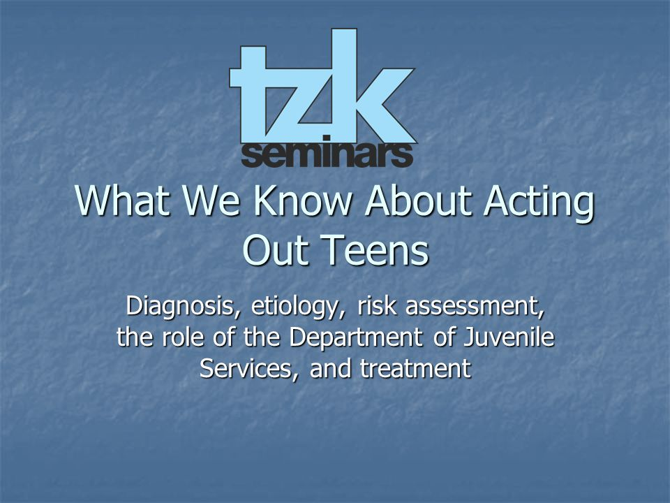 What We Know About Acting Out Teens
