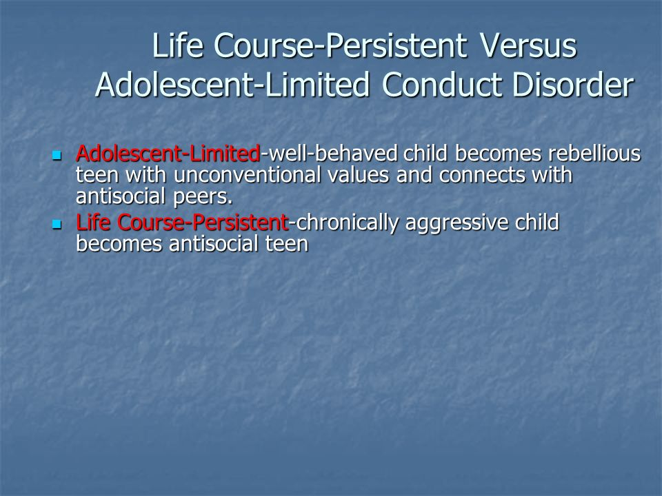 Life Course-Persistent Versus Adolescent-Limited Conduct Disorder
