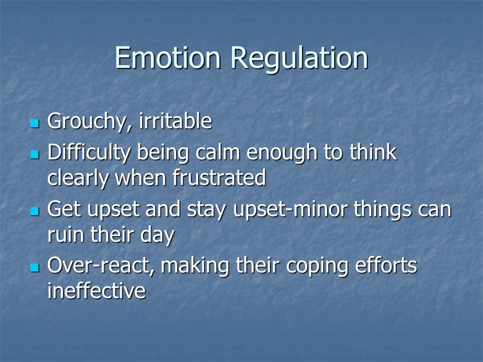 Emotion Regulation Grouchy, irritable