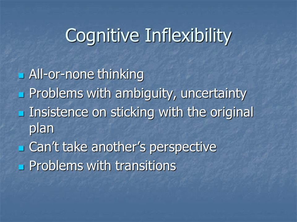 Cognitive Inflexibility