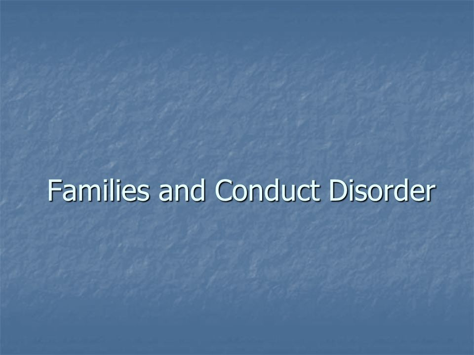 Families and Conduct Disorder