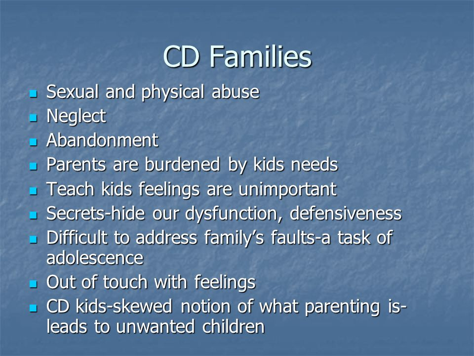 CD Families Sexual and physical abuse Neglect Abandonment