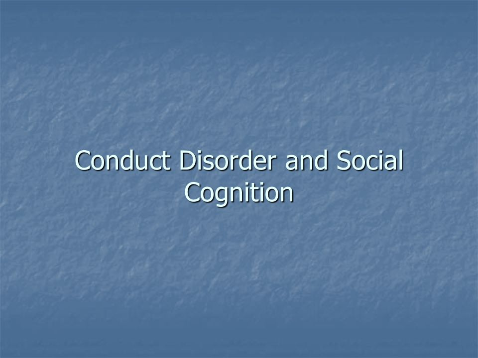 Conduct Disorder and Social Cognition