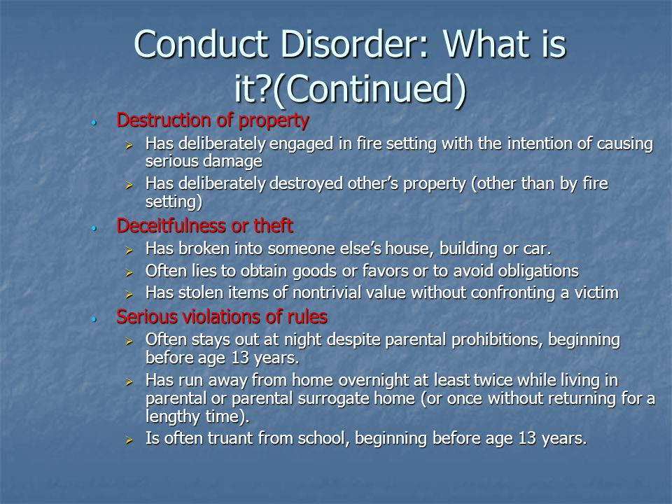 Conduct Disorder: What is it (Continued)