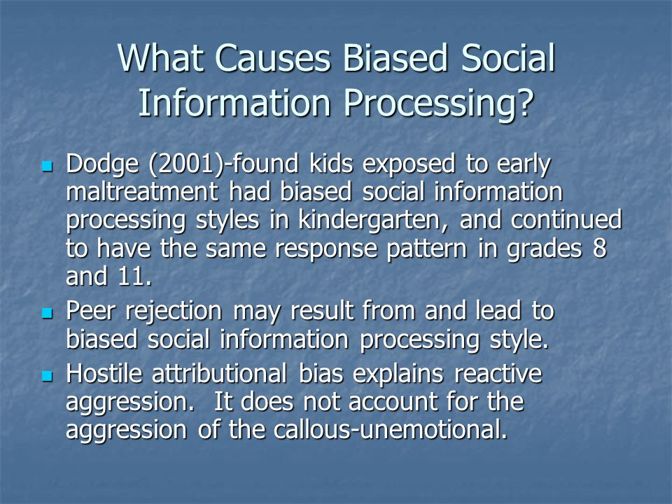 What Causes Biased Social Information Processing