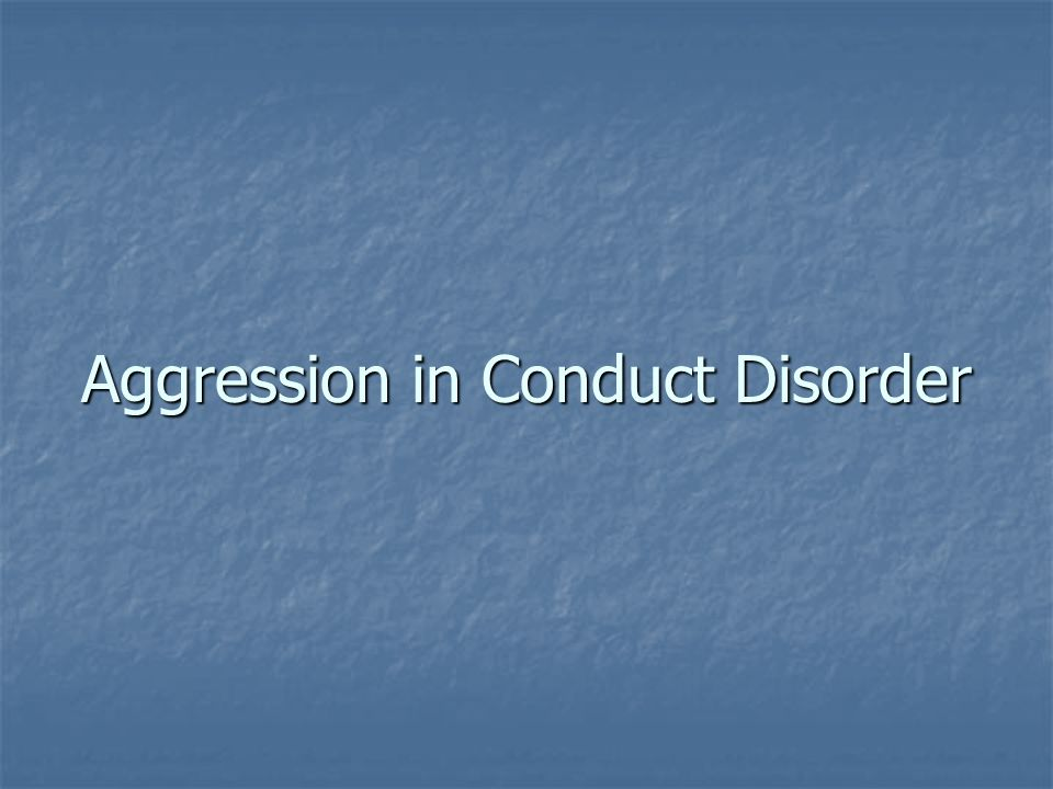 Aggression in Conduct Disorder