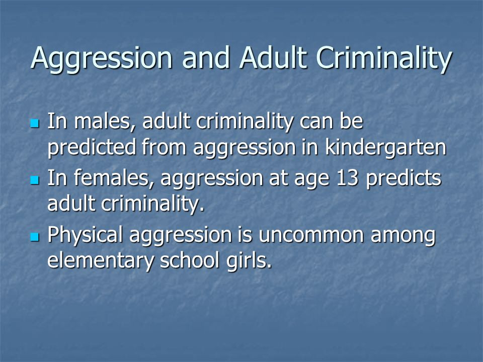 Aggression and Adult Criminality