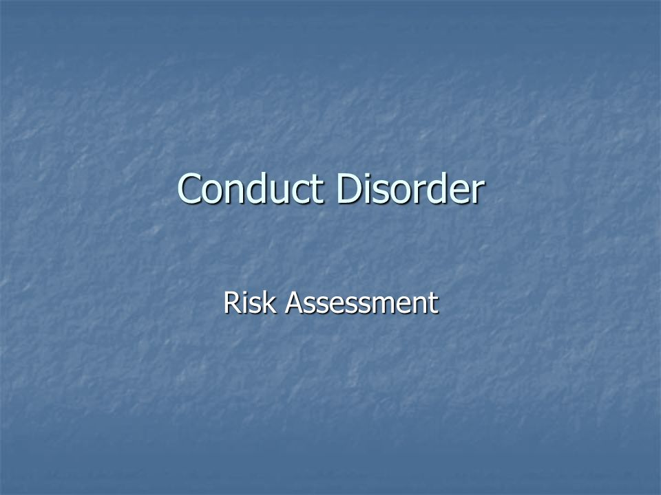 Conduct Disorder Risk Assessment