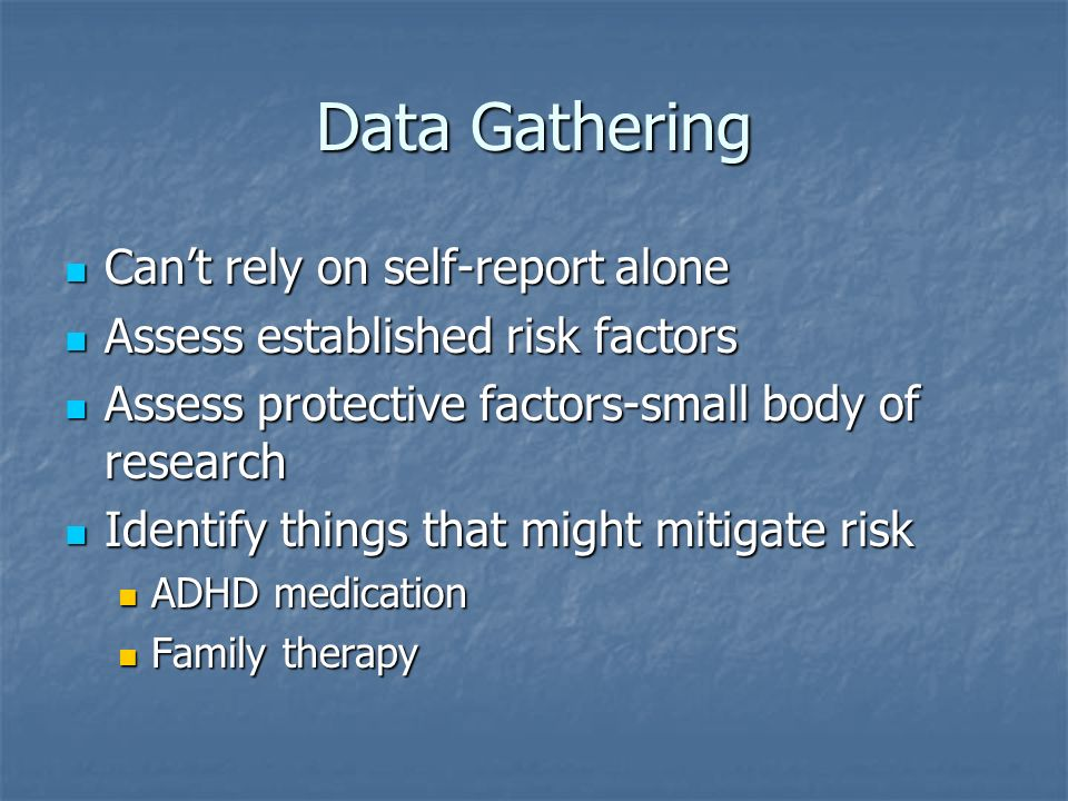 Data Gathering Can't rely on self-report alone