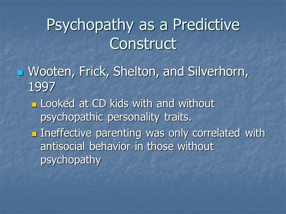 Psychopathy as a Predictive Construct