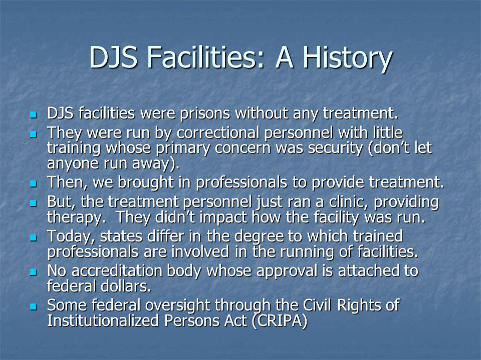 DJS Facilities: A History