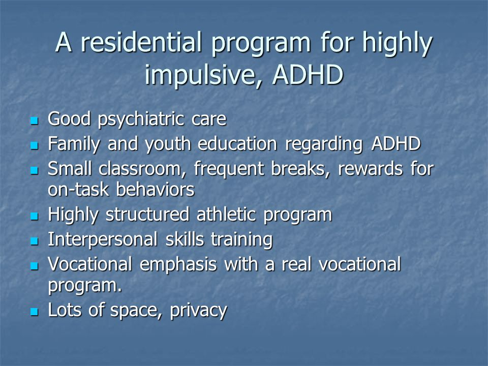 A residential program for highly impulsive, ADHD