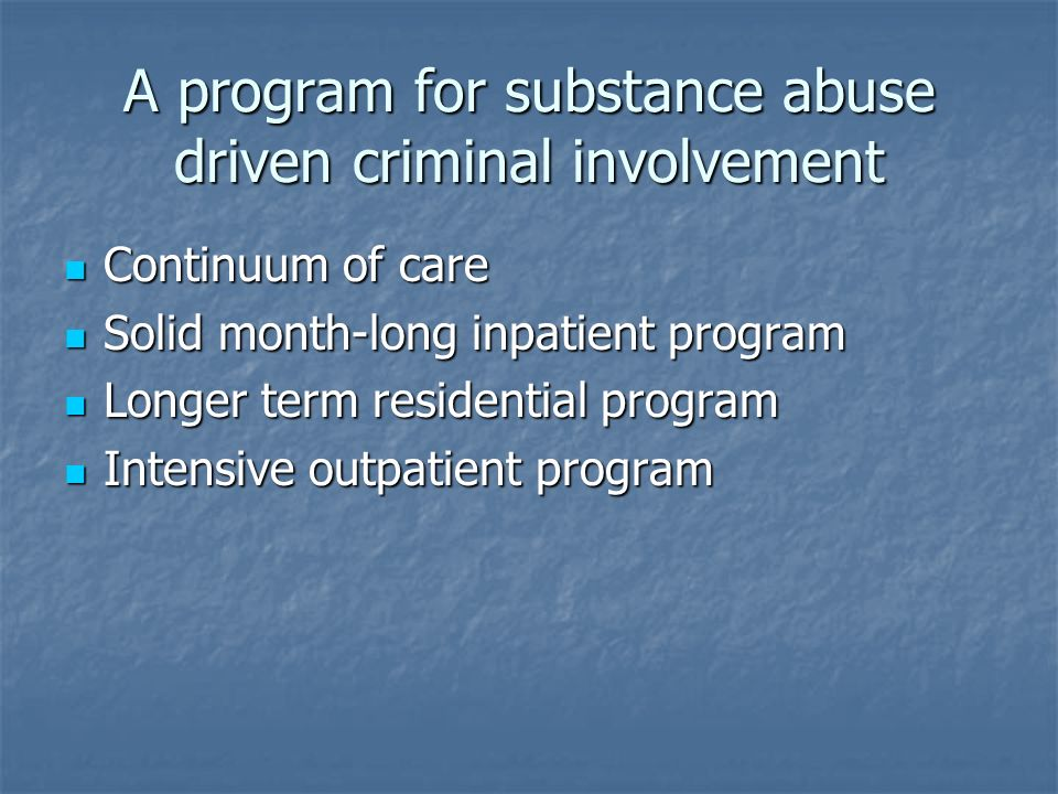 A program for substance abuse driven criminal involvement