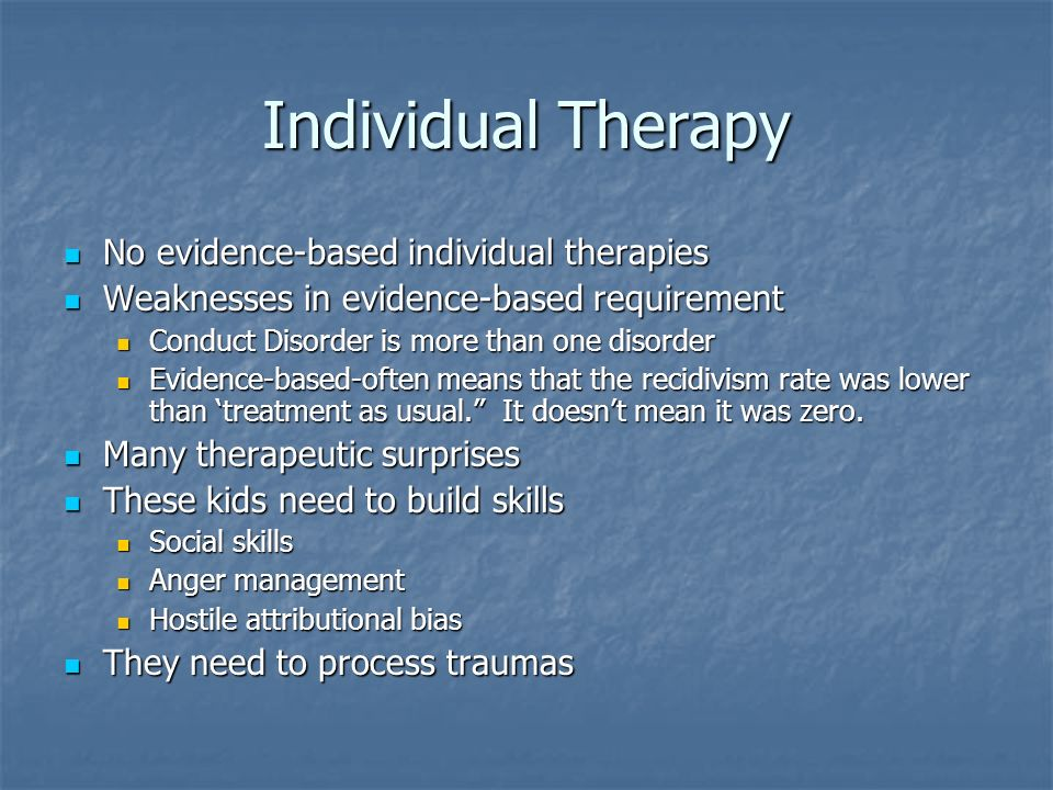Individual Therapy No evidence-based individual therapies