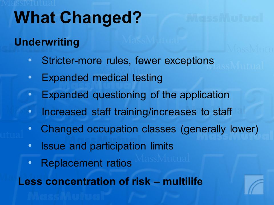 What Changed Underwriting Stricter-more rules, fewer exceptions