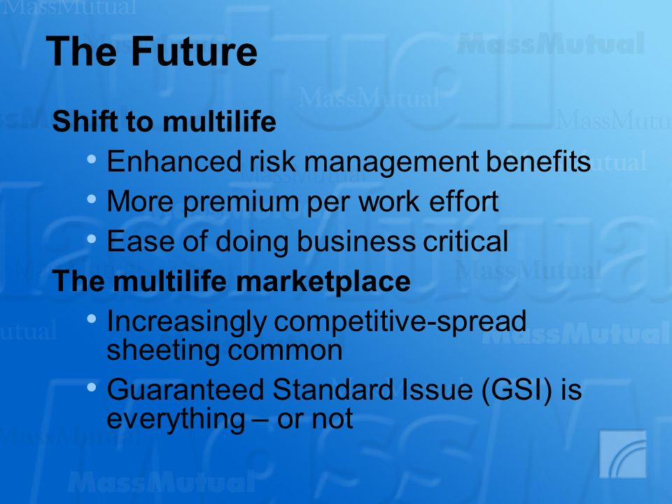 The Future Shift to multilife Enhanced risk management benefits