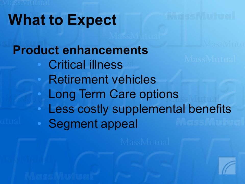 What to Expect Product enhancements Critical illness