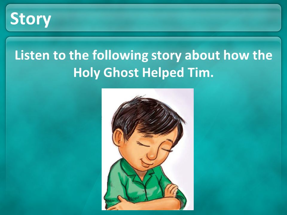 Listen to the following story about how the Holy Ghost Helped Tim.