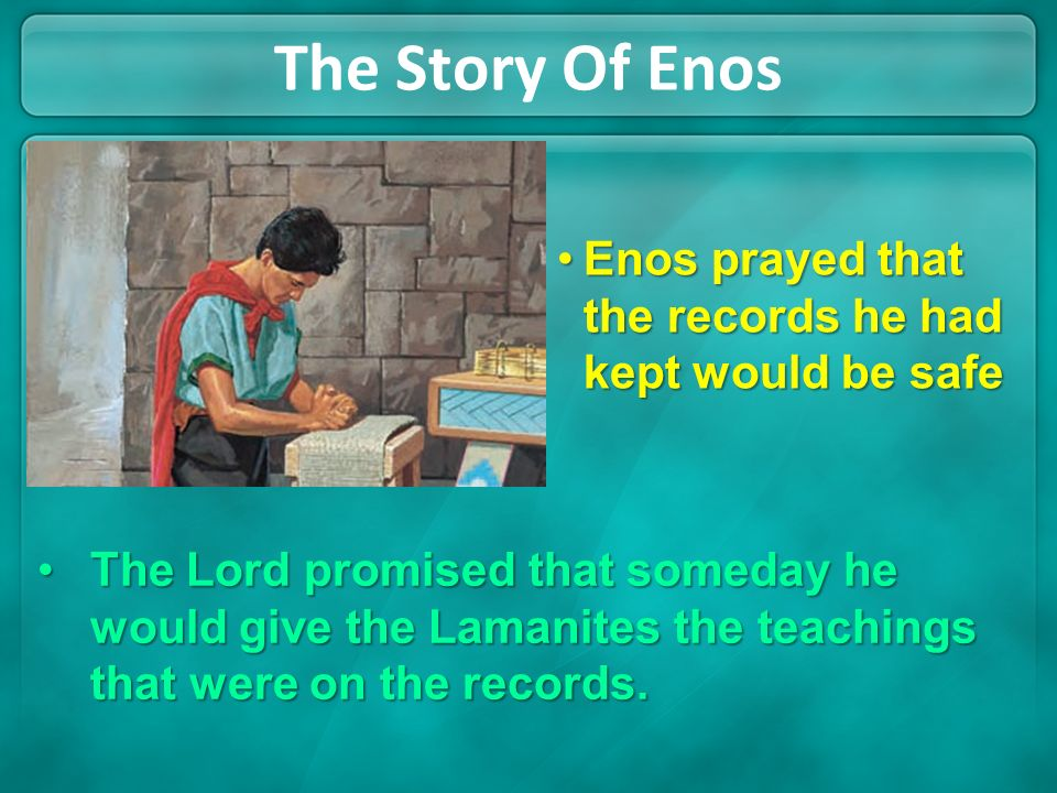 The Story Of Enos Enos prayed that the records he had kept would be safe.