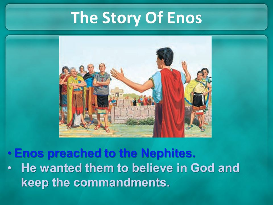 The Story Of Enos Enos preached to the Nephites.