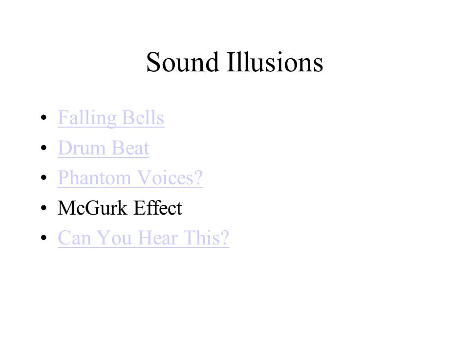 Sound Illusions Falling Bells Drum Beat Phantom Voices McGurk Effect