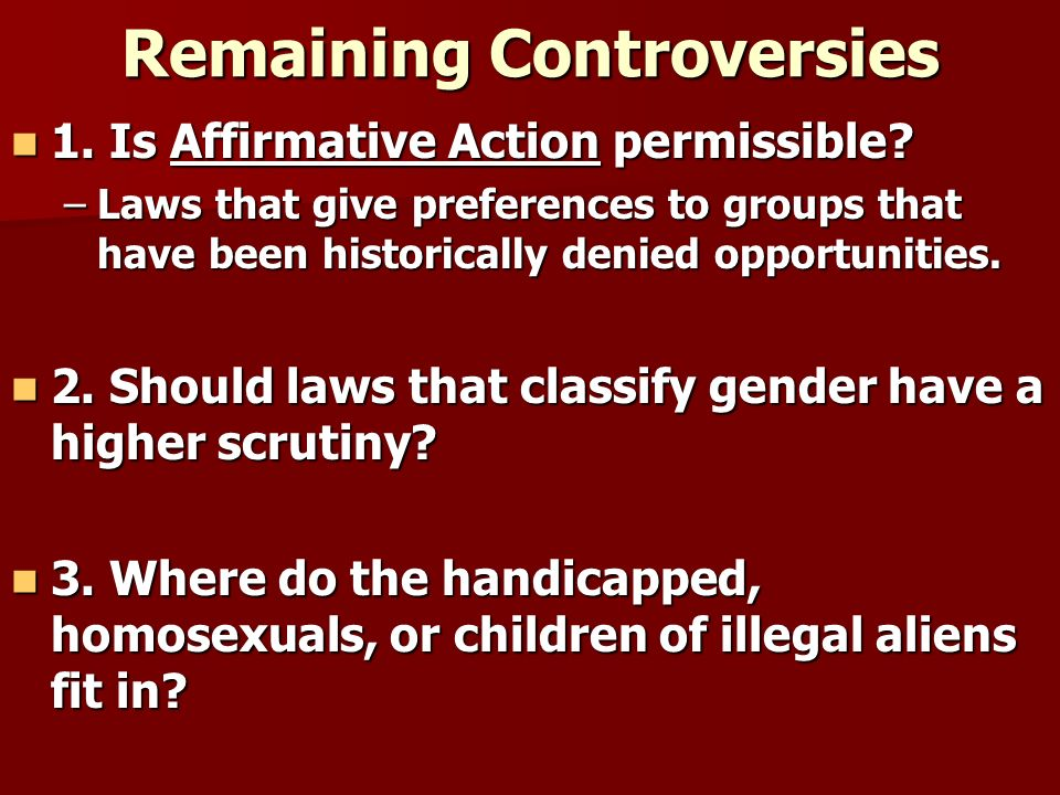 Remaining Controversies