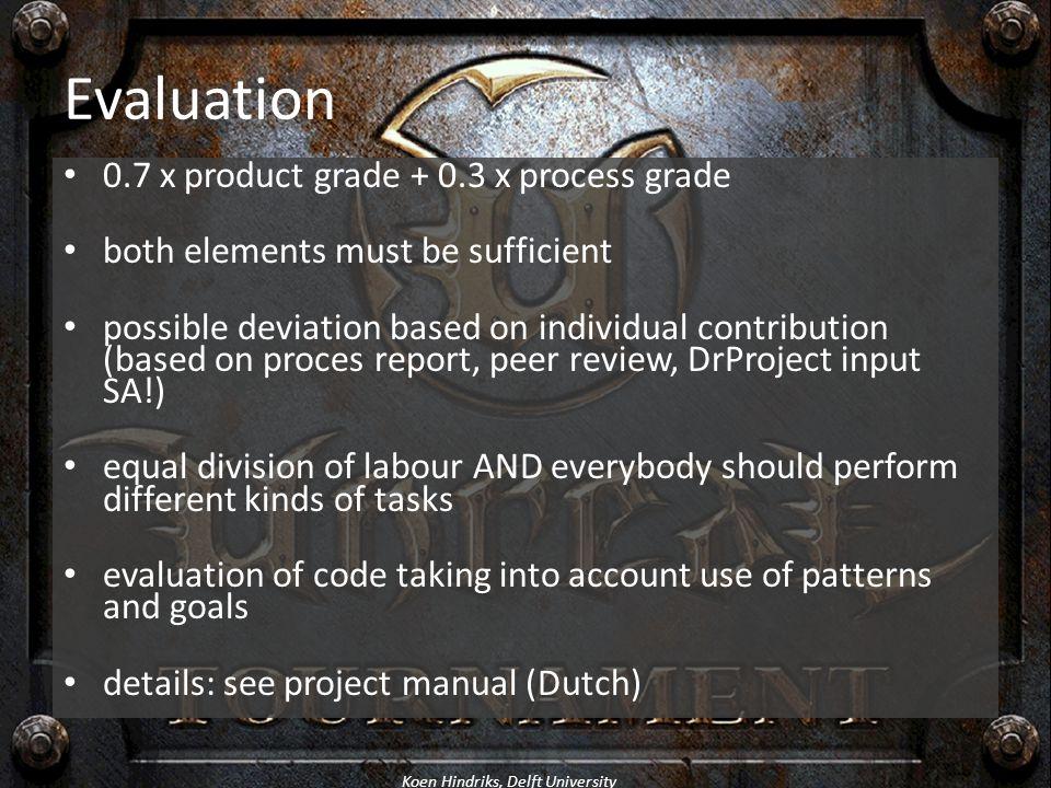 Evaluation 0.7 x product grade + 0.3 x process grade