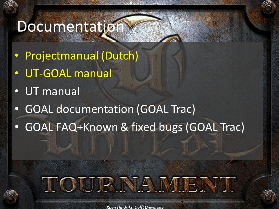 Documentation Projectmanual (Dutch) UT-GOAL manual UT manual