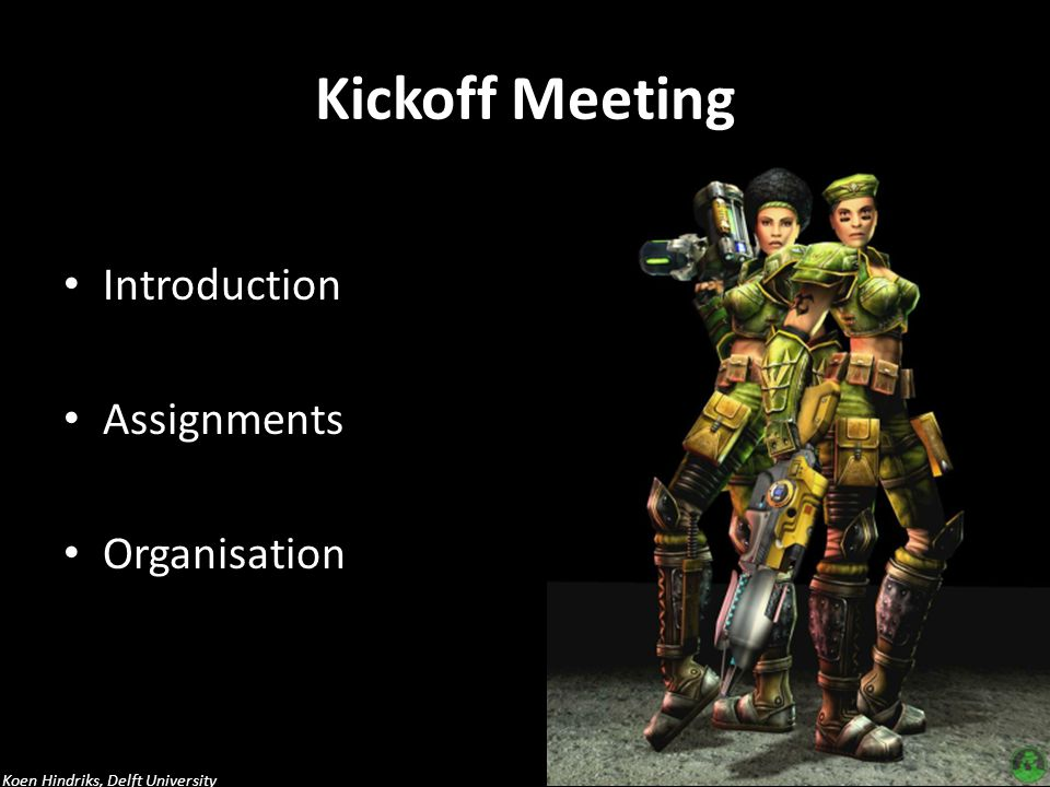 Kickoff Meeting Introduction Assignments Organisation