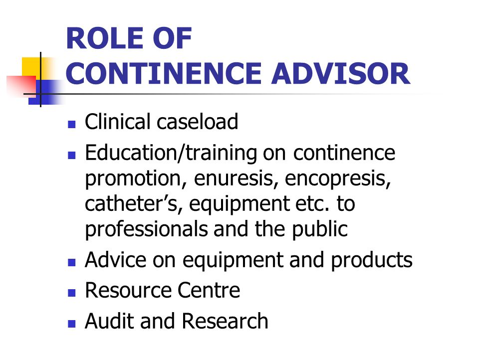 ROLE OF CONTINENCE ADVISOR