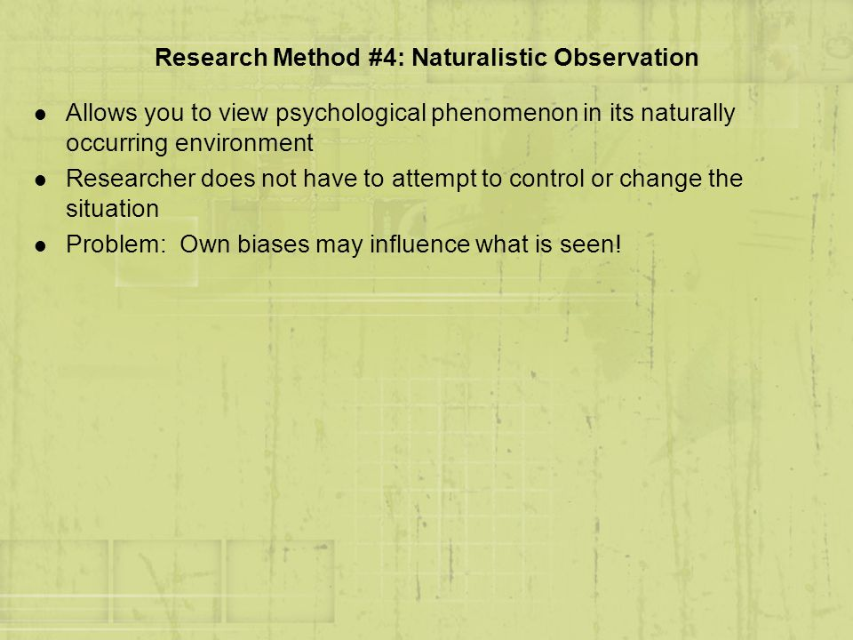 Research Method #4: Naturalistic Observation