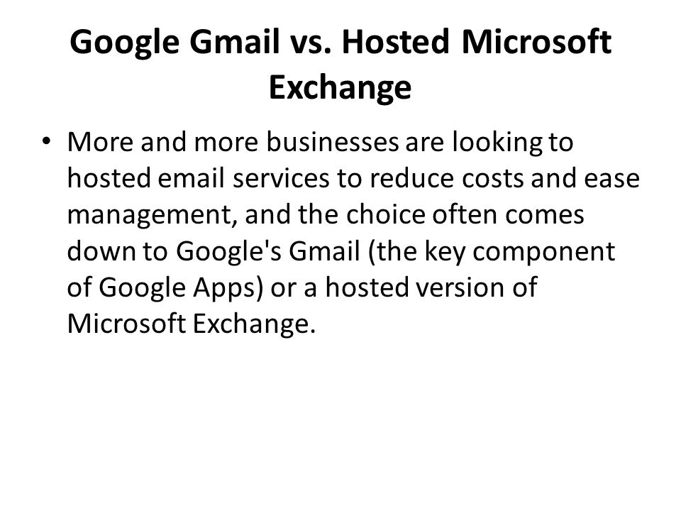 Google Gmail vs. Hosted Microsoft Exchange