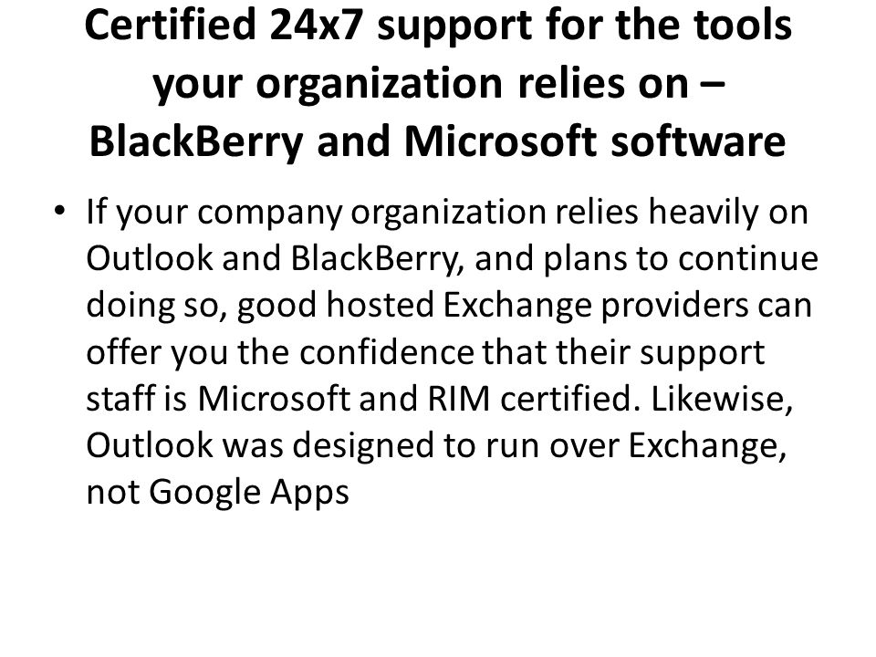 Certified 24x7 support for the tools your organization relies on – BlackBerry and Microsoft software