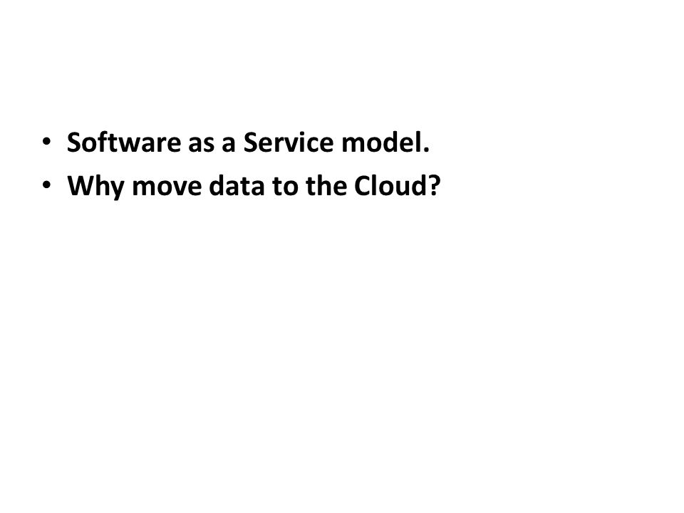 Software as a Service model.