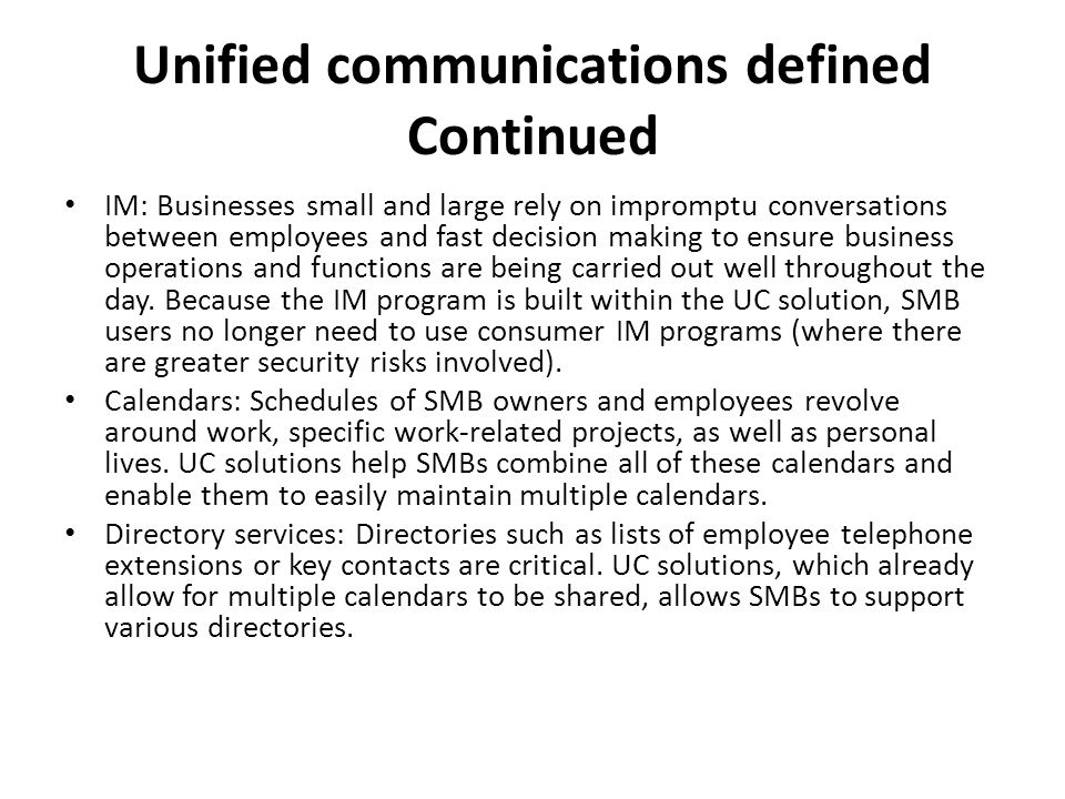 Unified communications defined Continued